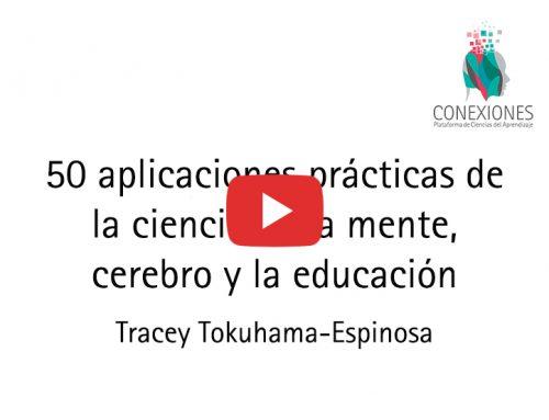 50 aplicaciones prácticas de la ciencia de la mente, cerebro y la educación
