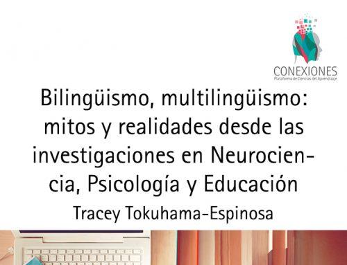 Bilingüismo, multilingüismo: Mitos y realidades desde las investigaciones en Neurociencia, Psicología y Educación