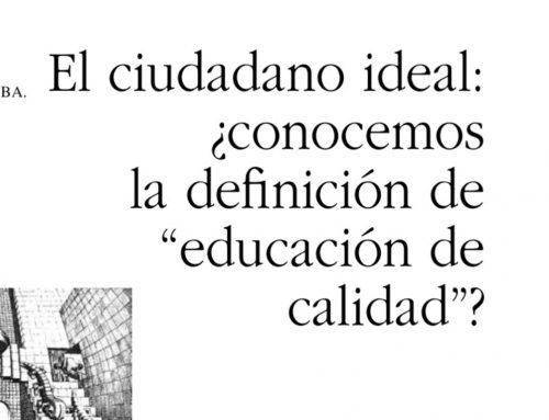 """El ciudadano ideal: ¿conocemos la definición de """"educación de calidad""""?"""