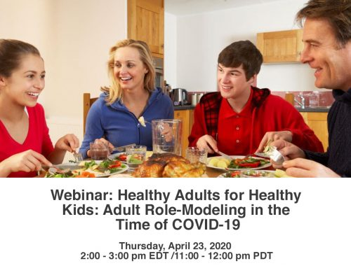 Webinar: Healthy Adults for Healthy Kids: Adult Role-Modeling in the Time of COVID-19